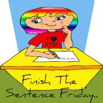 Finish-the-Sentence-Friday-150x150